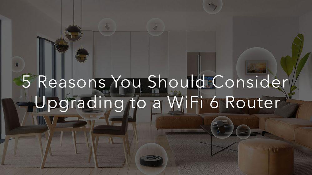 WiFi 6 - 5 Reasons.jpg